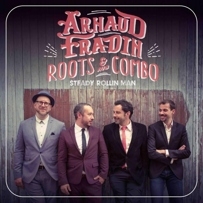 Arnaud Fradin & His Roots Combo – La Mémoire Du Blues Encore Vivace