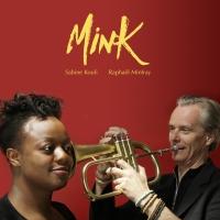 MinK -  Sabine Kouli & Raphaël Minfray Réarrangent Les Plus Beaux Chefs d'Oeuvre de Chansons, Pour Orchestre Jazz